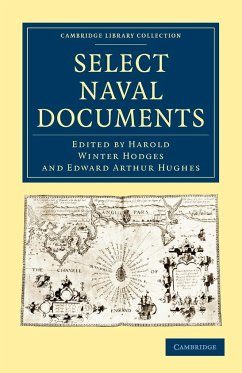 Select Naval Documents - Herausgeber: Hodges, Harold Winter Harold Winter, Hodges Hughes, Edward Arthur