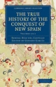 True History of the Conquest of New Spain - Bernal Diaz del Castillo; Genaro Garcia
