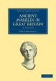 Ancient Marbles in Great Britain 2 Part Set - Adolf Michaelis