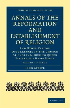 Annals of the Reformation and Establishment of Religion - Volume 1, Book 2 - John, Strype Strype, John