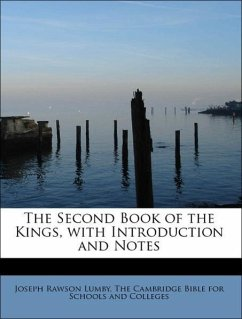 The Second Book of the Kings, with Introduction and Notes - Lumby, Joseph Rawson The Cambridge Bible for Schools and Colleges
