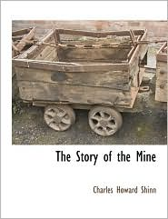 The Story Of The Mine - Charles Howard Shinn