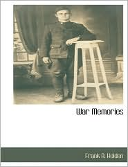 War Memories - Frank A. Holden