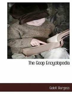The Goop Encyclopedia - Burgess, Gelett