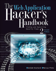The Web Application Hacker's Handbook: Finding and Exploiting Security Flaws, 2nd Edition - Dafydd Stuttard