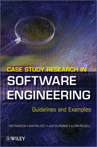 Case Study Research in Software Engineering: Guidelines and Examples - Per Runeson