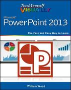 William Wood: Teach Yourself VISUALLY PowerPoint 2013