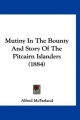 Mutiny in the Bounty and Story of the Pitcairn Islanders (1884) - Alfred McFarland