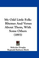 My Odd Little Folk: Rhymes and Verses about Them, with Some Others (1893)