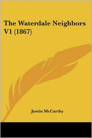 The Waterdale Neighbors V1 (1867) - Justin Mccarthy