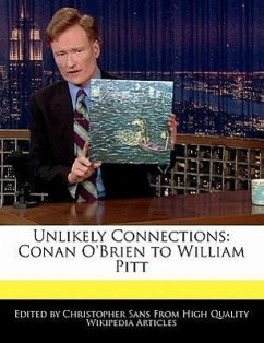 Unlikely Connections: Conan O'Brien to William Pitt - Sans, Christopher