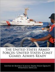 The United States Armed Forces: United States Coast Guard, Always Ready