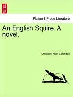 An English Squire. A novel. Vol. I. - Coleridge, Christabel Rose