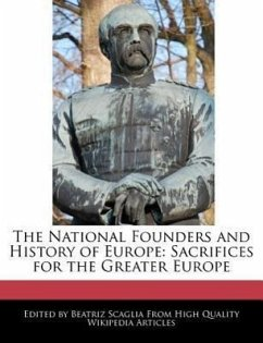 The National Founders and History of Europe: Sacrifices for the Greater Europe - Scaglia, Beatriz
