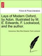 Anonymous;Edwards, Mary Ellen;Lockwood, Frank: Lays of Modern Oxford, by Adon. Illustrated by M. E. Edwards, F. Lockwood, and the author.