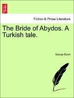 The Bride of Abydos. A Turkish tale. Sixth Edition. - Byron, George