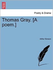 Thomas Gray. [A Poem.] - Arthur Benson