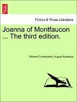 Joanna of Montfaucon ... The third edition. - Cumberland, Richard Kotzebue, August