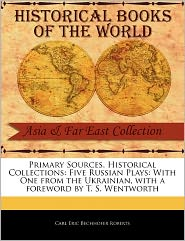 Primary Sources, Historical Collections - Carl Eric Bechhofer Roberts, Foreword by T. S. Wentworth