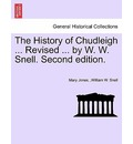 The History of Chudleigh ... Revised ... by W. W. Snell. Second Edition. - Mary Jones