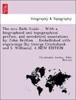 The new Bath Guide ... With a biographical and topographical preface, and anecdotical annotations by John Britton ... Embellished with engravings [by George Cruikshank and S. Williams]. A NEW EDITION - Anstey, Christopher Britton, John
