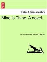 Mine is Thine. A novel. Vol. II. - Lockhart, Laurence William Maxwell