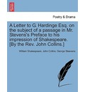 A Letter to G. Hardinge Esq. on the Subject of a Passage in Mr. Stevens's Preface to His Impression of Shakespeare. [By the REV. John Collins.] - William Shakespeare