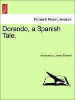 Dorando, a Spanish Tale. - Anonymous Boswell, James
