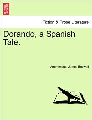 Dorando, a Spanish Tale. - Anonymous, James Boswell