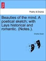 Beauties of the mind. A poetical sketch with Lays historical and romantic. (Notes.). - Swain, Charles