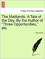 The Maitlands. A Tale of the Day. By the Author of