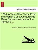 1794. A Tale of the Terror. From the French (