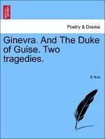 Ginevra. And The Duke of Guise. Two tragedies. - Nutt, D