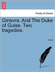 Ginevra. And The Duke Of Guise. Two Tragedies. - D Nutt