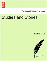 Studies And Stories. - Mrs Molesworth