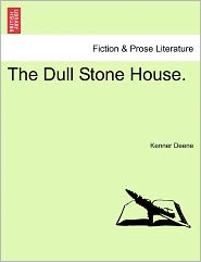 The Dull Stone House. - Kenner Deene