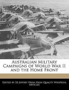 Australian Military Campaigns of World War II and the Home Front - Jeffrey, S. B.