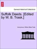 Suffolk Deeds. [Edited by W. B. Trask.] Liber II - Anonymous Trask, William Blake