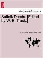 Suffolk Deeds. [Edited by W. B. Trask.] - Anonymous Trask, William Blake