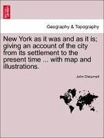 New York as it was and as it is giving an account of the city from its settlement to the present time ... with map and illustrations. - Disturnell, John