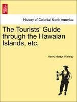 The Tourists' Guide through the Hawaian Islands, etc. - Whitney, Henry Martyn