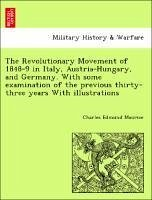 The Revolutionary Movement of 1848-9 in Italy, Austria-Hungary, and Germany. With some examination of the previous thirty-three years With illustrations - Maurice, Charles Edmund