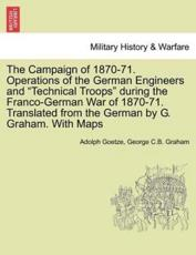 The Campaign of 1870-71. Operations of the German Engineers and