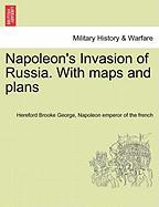 Napoleon's Invasion of Russia. with Maps and Plans