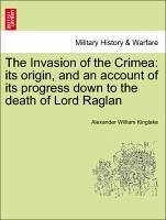 The Invasion of the Crimea: its origin, and an account of its progress down to the death of Lord Raglan Vol. II. Third Edition - Kinglake, Alexander William