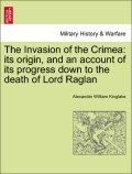 Kinglake, Alexander William: The Invasion of the Crimea: its origin, and an account of its progress down to the death of Lord Raglan Vol. VIII.