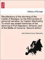 Recollections of the storming of the Castle of Badajos by the third division A personal narrative, by Captain MacCarthy To which are added memoires of the storming of Fort Napoleon, Almarez and of the Battle of Corunna. Second edition - Maccarthy, John Edward Connor