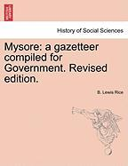 Mysore: A Gazetteer Compiled for Government. Revised Edition.