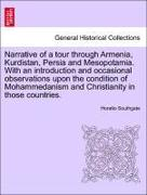 Southgate, Horatio: Narrative of a tour through Armenia, Kurdistan, Persia and Mesopotamia. With an introduction and occasional observations upon the condition of Mohammedanism and Christianity in those countries.