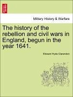 The history of the rebellion and civil wars in England, begun in the year 1641. Vol. I, Part II, A New Edition - Clarendon, Edward Hyde
